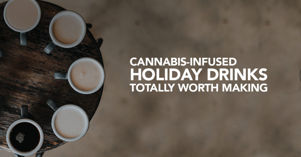 Cannabis-infused Holiday Drinks