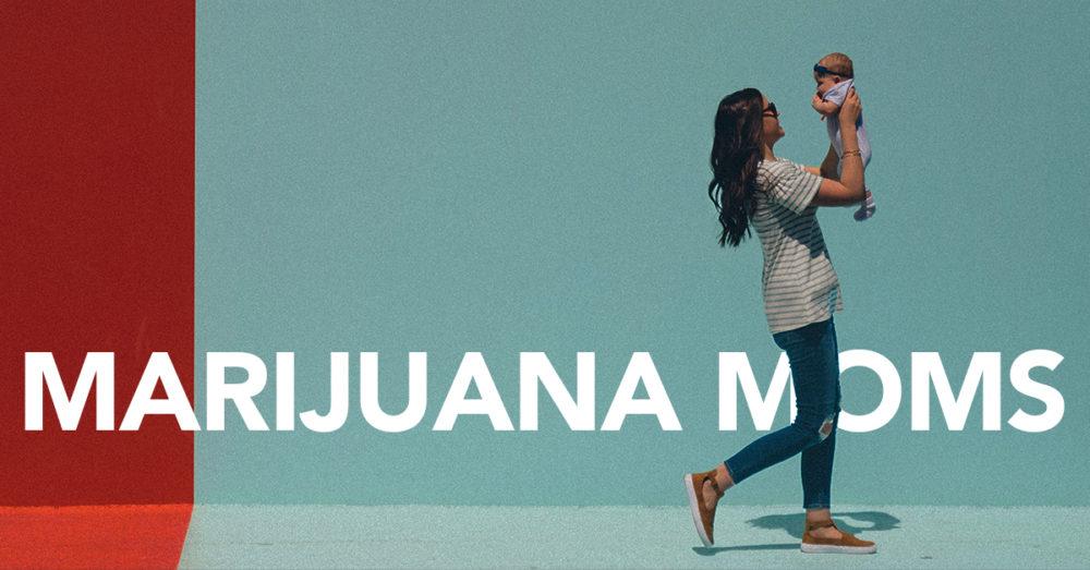 Marijuana Moms