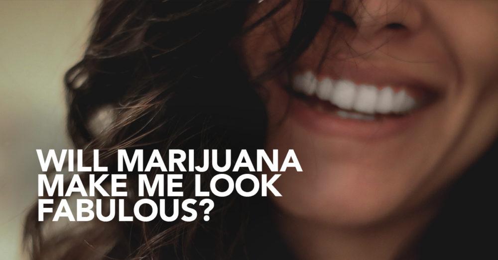 Will Marijuana make me more attractive