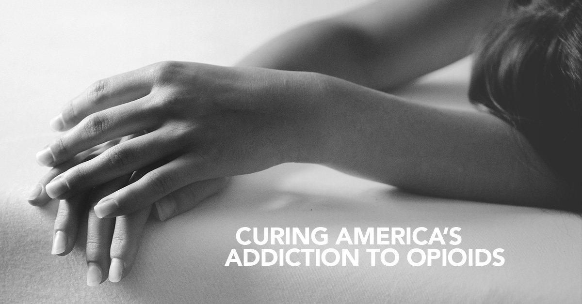 Curing America's addition to opioids