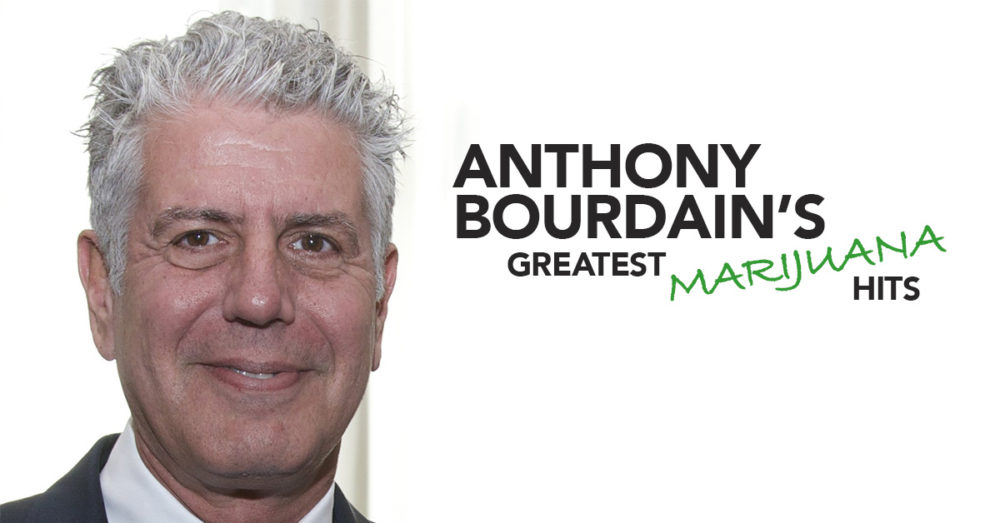 Anthony Bourdain greatest marijuana hits