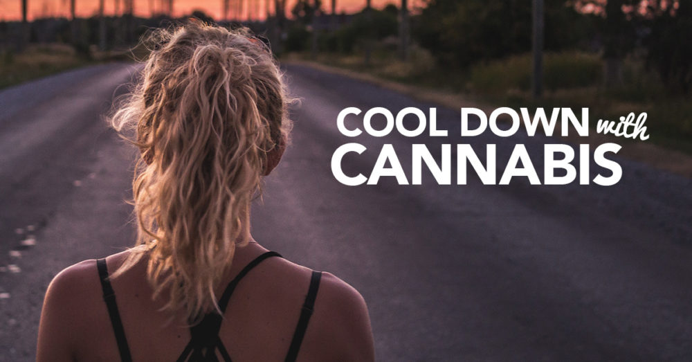 Cool down with cannabis