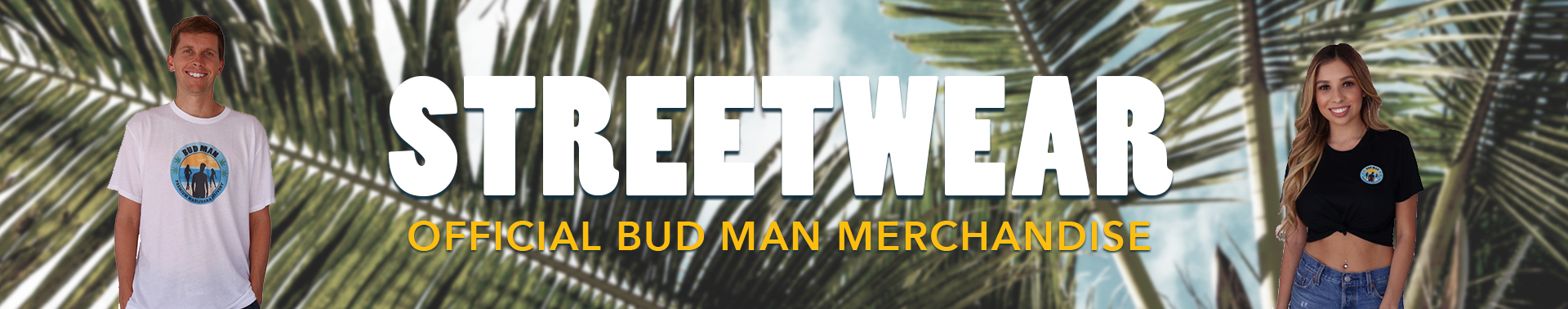 Bud Man merch